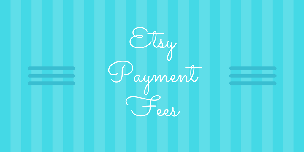 Etsy Payment Fee