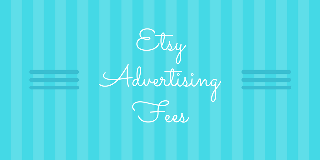 Etsy Advertising Fee