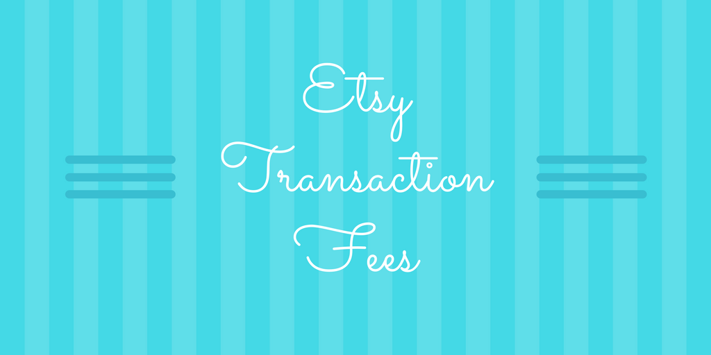 Etsy Transaction Fee