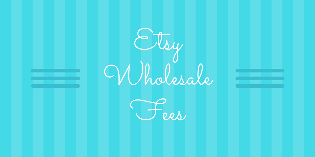 Etsy Wholesale Fee